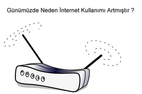 Günümüzde Neden İnternet Kullanımı Artmıştır?